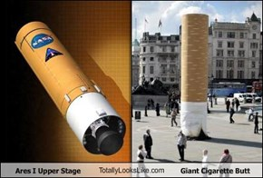 Ares I Upper Stage TotallyLooksLike.com Giant Cigarette Butt
