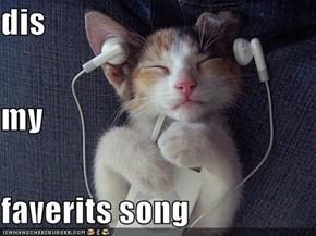 dis  my  faverits song