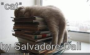 """cat""   by Salvadore Dali"