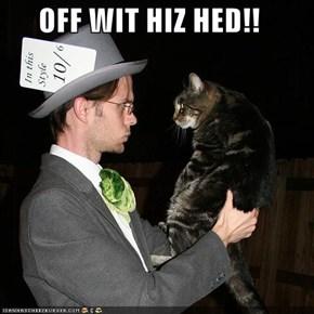 OFF WIT HIZ HED!!