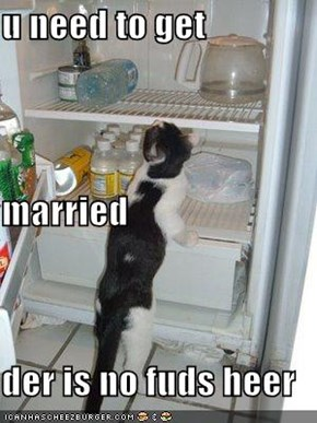 u need to get  married der is no fuds heer