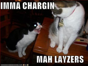 IMMA CHARGIN  MAH LAYZERS