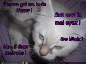 Sumonz got me in da kizzer !