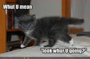 Whut U mean