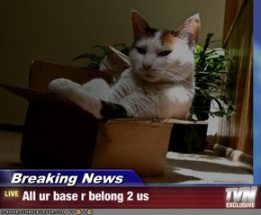 Breaking News - All ur base r belong 2 us