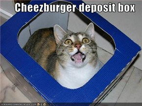 Cheezburger deposit box