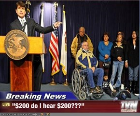 "Breaking News - ""$200 do I hear $200???"""
