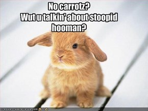 No carrotz? 