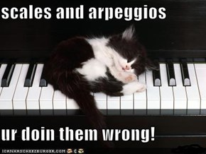 scales and arpeggios  ur doin them wrong!