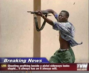 Breaking News - Shooting anything beside a pistol sideways looks stupid... it always has an it always will.