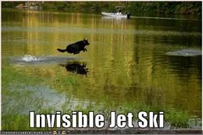 Invisible Jet Ski