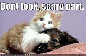 Dont look, scary part.