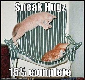 Sneak Hugz  15% complete