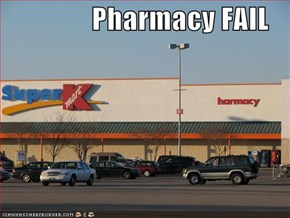 Pharmacy FAIL