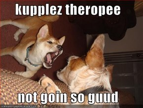 kupplez theropee  not goin so guud