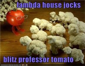 lambda house jocks    blitz professor tomato