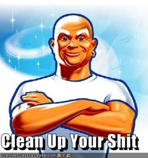 Clean Up Your Shit