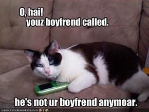 he's not ur boyfrend anymoar.