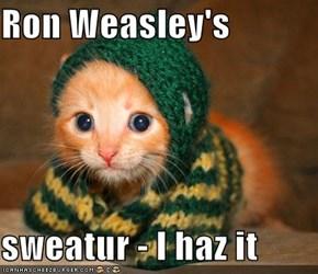 Ron Weasley's   sweatur - I haz it