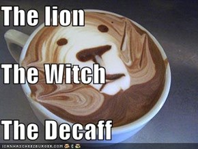 The lion The Witch The Decaff