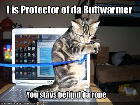 I is Protector of da Buttwarmer