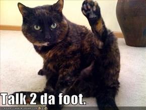 Talk 2 da foot.
