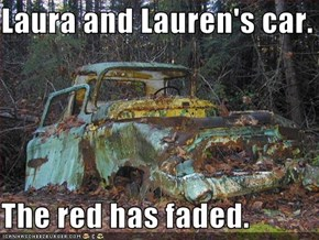Laura and Lauren's car.  The red has faded.