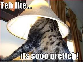 Teh lite...  its sooo pretteh!