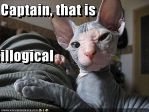Captain, that is illogical