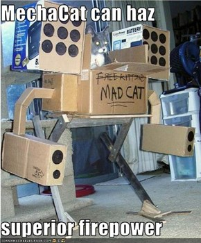 MechaCat can haz  superior firepower