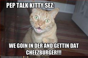 PEP TALK KITTY SEZ: