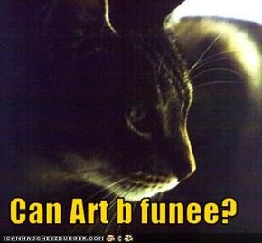 Can Art b funee?