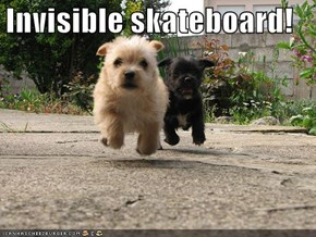 Invisible skateboard!
