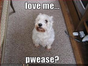 love me...  pwease?