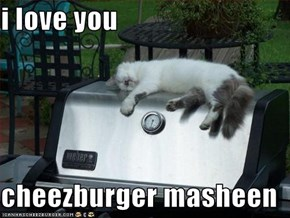 i love you  cheezburger masheen