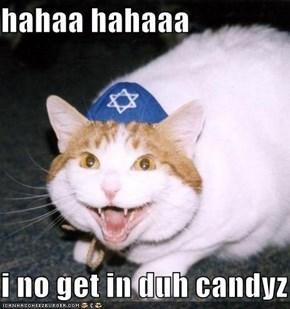 hahaa hahaaa  i no get in duh candyz
