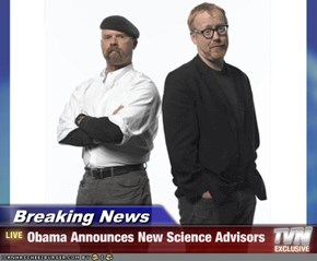 Breaking News - Obama Announces New Science Advisors