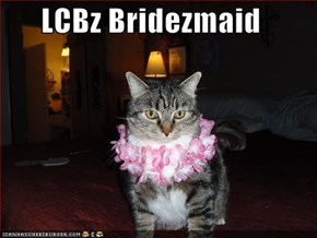 LCBz Bridezmaid
