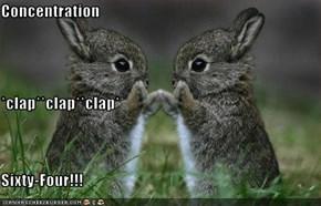 Concentration *clap**clap**clap* Sixty-Four!!!
