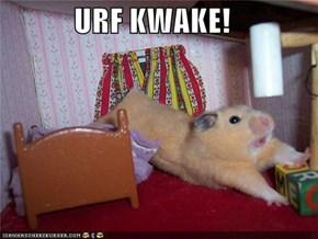 URF KWAKE!