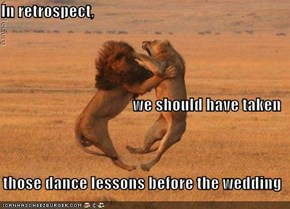 In retrospect, we should have taken   those dance lessons before the wedding