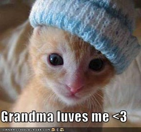Grandma luves me <3