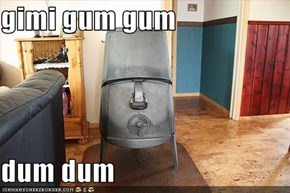 gimi gum gum  dum dum