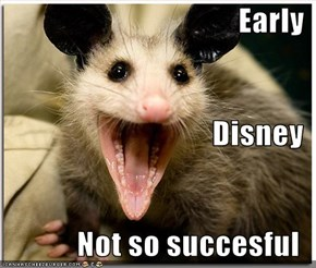 Early Disney Not so succesful
