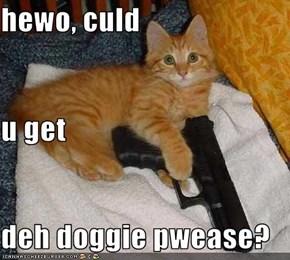 hewo, culd u get deh doggie pwease?