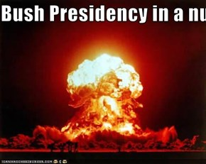 Bush Presidency in a nutshell