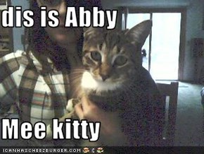dis is Abby  Mee kitty