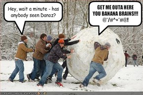 Hey, wait a minute - has anybody seen Danoz?