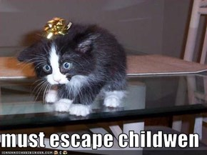 must escape childwen