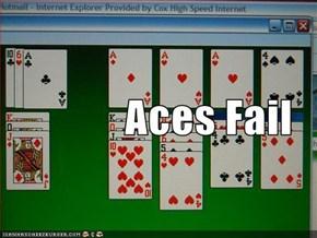 Aces Fail
